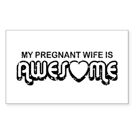 My Pregnant Wife is Awesome Rectangle Sticker
