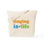 Singing is my Life Tote Bag