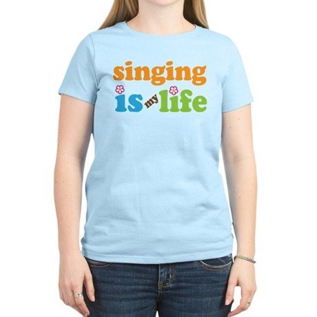Singing is my Life Women's Light T-Shirt