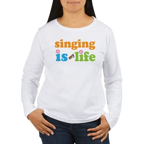 Singing is my Life Women's Long Sleeve T-Shirt