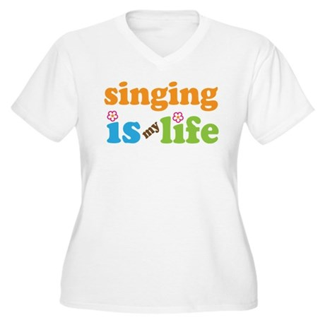 Singing is my Life Women's Plus Size V-Neck T-Shir