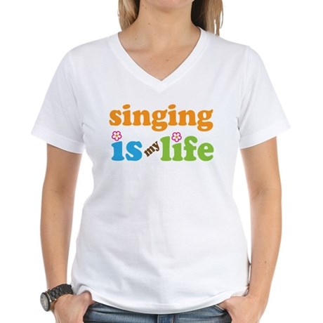 Singing is my Life Women's V-Neck T-Shirt