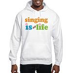 Singing is my Life Hooded Sweatshirt