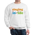 Singing is my Life Sweatshirt