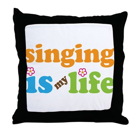 Singing is my Life Throw Pillow