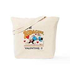 Bodacious Valentine Tote Bag
