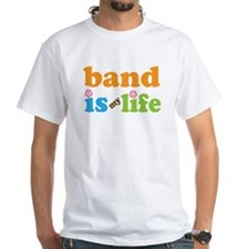 Band Is My Life White T-Shirt