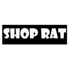 Shop Rat Bumper Bumper Sticker
