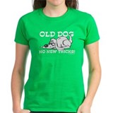 Old Dog No New Tricks Tee