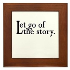 Let Go Of The Story Framed Tile