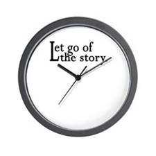 Let Go Of The Story Wall Clock