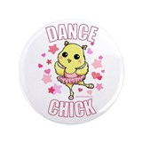 "DANCE CHICK 3.5"" Button"