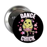 "DANCE CHICK 2.25"" Button"