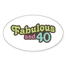 Fabulous and 40 Oval Decal