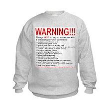 Chronic Condition Warning Sweatshirt