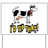 I'd Tip That Cow Yard Sign