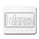 I Dance Mousepad