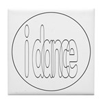 I Dance Tile Coaster