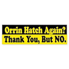 Orrin Hatch Again? Bumper Bumper Sticker
