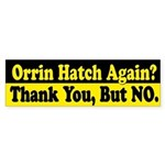 Orrin Hatch Again? Bumper Sticker