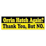 Orrin Hatch Again? Bumper Sticker