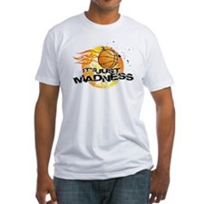 It's Just Madness! Shirt
