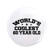 "World's Coolest 60 Year Old 3.5"" Button"