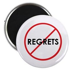 No Regrets Magnet