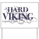 A Hard Viking is Good to Find Yard Sign