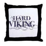 A Hard Viking is Good to Find Throw Pillow