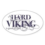 A Hard Viking is Good to Find Oval Sticker