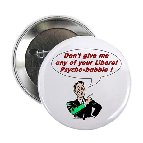 "Liberal Psycho-babble 2.25"" Button (100 pack)"