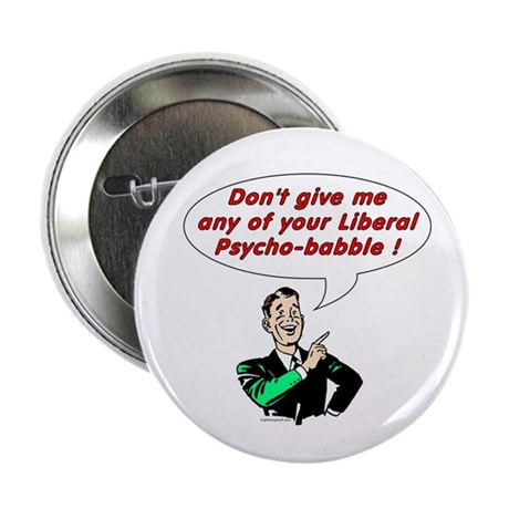"Liberal Psycho-babble 2.25"" Button (10 pack)"