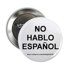 "I Don't Speak Spanish 2.25"" Button (100 pack)"