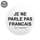 "I Don't Speak French (Je ne p 3.5"" Button (10 pack"