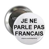 "I Don't Speak French (Je ne p 2.25"" Button (10 pac"