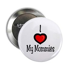 "I ""Heart"" My Mommies Button"