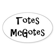 Totes McGotes Decal