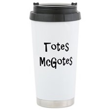 Totes McGotes Ceramic Travel Mug
