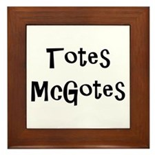 Totes McGotes Framed Tile