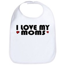 I Love My Moms Bib