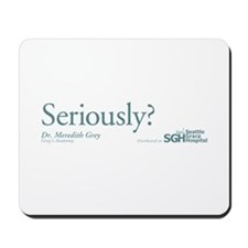 Seriously? - Grey's Anatomy Mousepad