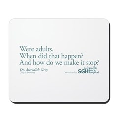 We're Adults - Grey's Anatomy Quote Mousepad
