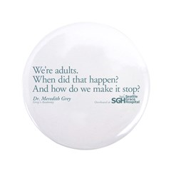 "We're Adults - Grey's Anatomy Quote 3.5"" Button (1"