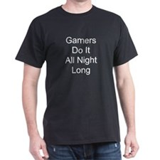 Gamers Do It All Night Long Black T-Shirt