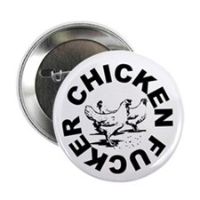 "Chicken Fucker 2.25"" Button (10 pack)"