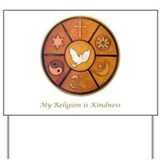 Interfaith &quot;My Religion is Kindness&quot; Yard Sign