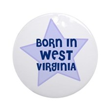 Born In West Virginia  Ornament (Round)