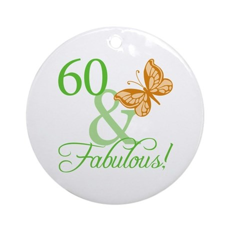 60 & Fabulous Birthday Ornament (Round)