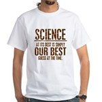 Science at Its Best White T-Shirt